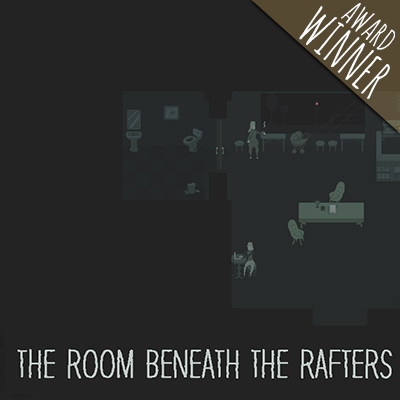 The Room Beneath the Rafters, an award winning video game about teen dating violence.